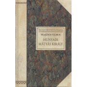 HUNYADI MÁTYÁS KIRÁLY 1440-1490