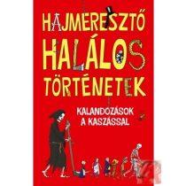 HAJMERESZTŐ HALÁLOS TÖRTÉNETEK