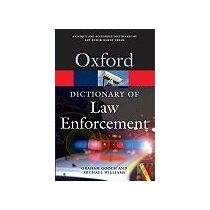 OXFORD DICTIONARY OF LAW ENFORCEMENT