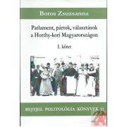 PARLAMENTEK, PÁRTOK, VÁLASZTÁSOK A HORTHY-KORI MAGYARORSZÁGON I. kötet