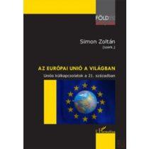 AZ EURÓPAI UNIÓ A VILÁGBAN - UNIÓS KÜLKAPCSOLATOK A 21. SZÁZADBAN