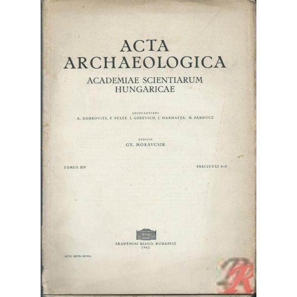 ACTA ARCHAEOLOGICA Tomus XIV., Fasc. 1-2.