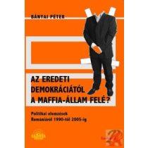 AZ EREDETI DEMOKRÁCIÁTÓL A MAFFIA ÁLLAM FELÉ?