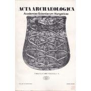 ACTA ARCHAEOLOGICA Tomus XLIX 1997, Fasciculi 1-3.
