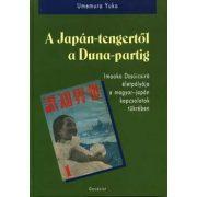 A JAPÁN-TENGERTŐL A DUNA-PARTIG. IMAOKA DZSÚICSIRO ÉLETPÁLYÁJA A MAGYAR-JAPÁN KAPCSOLATOK TÜKRÉBEN