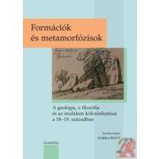 FORMÁCIÓK ÉS METAMORFÓZISOK. A GEOLÓGIA, A FILOZÓFIA ÉS AZ IRODALOM KÖLCSÖNHATÁSAI A 18-19. SZÁZADBAN