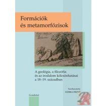 FORMÁCIÓK ÉS METAMORFÓZISOK