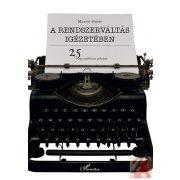 A RENDSZERVÁLTÁS IGÉZETÉBEN – 25 ÉV EGY PUBLICISTA PÁLYÁJÁN