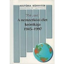 A NEMZETKÖZI ÉLET KRÓNIKÁJA 1945-1997