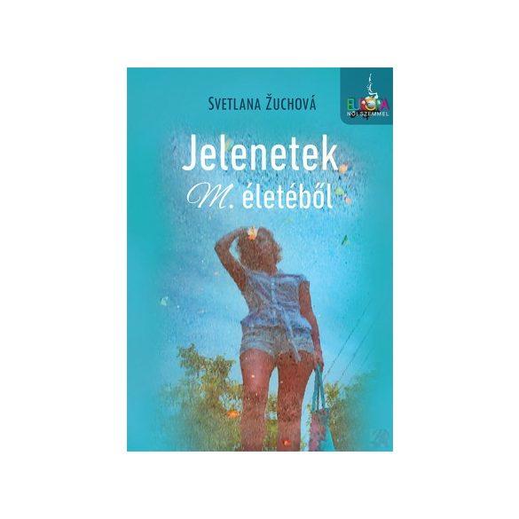 JELENETEK M. ÉLETÉBŐL