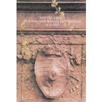 MÁTYÁS KIRÁLY ÉS A MAGYARORSZÁGI RENESZÁNSZ 1458-1541