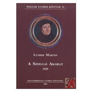 A SZOLGAI AKARAT 1525