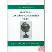 KRONOLÓGIA A XX. SZÁZAD MÁSODIK FELÉBŐL 1945-1994