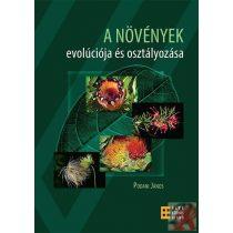 A NÖVÉNYEK EVOLÚCIÓJA ÉS OSZTÁLYOZÁSA - RENDHAGYÓ RENDSZERTAN