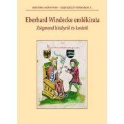 EBERHARD WINDECKE EMLÉKIRATA ZSIGMOND KIRÁLYRÓL ÉS KORÁRÓL
