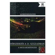 HÍRSZERZÉS A 21. SZÁZADBAN - A MOZAIK MÓDSZER