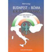 BUDAPEST-RÓMA BERLIN ÁRNYÉKÁBAN. MAGYAR-OLASZ DIPLOMÁCIAI KAPCSOLATOK, 1932-1940