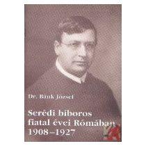 SERÉDI BÍBOROS FIATAL ÉVEI RÓMÁBAN (1908-1927)