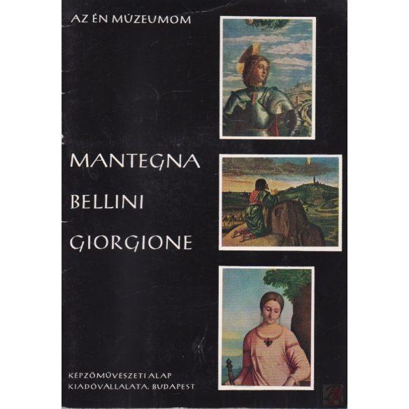 MANTEGNA - BELLINI - GIORGIONE