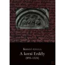 A KORAI ERDÉLY (895-1324)