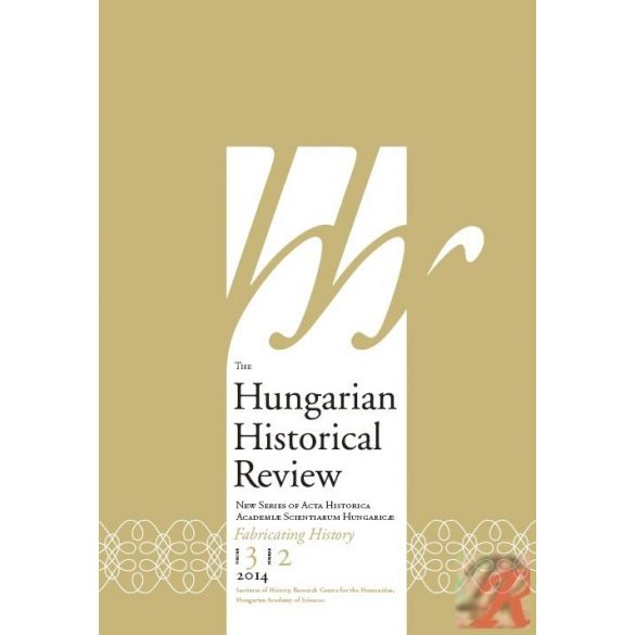 THE HUNGARIAN HISTORICAL REVIEW Vol. 3., No. 2. 2014