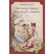 TOM SAWYER A LÉGHAJÓN - TOM SAWYER, A DETEKTÍV