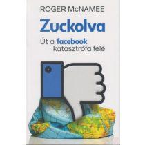 ZUCKOLVA - ÚT A FACEBOOK-KATASZTRÓFA FELÉ