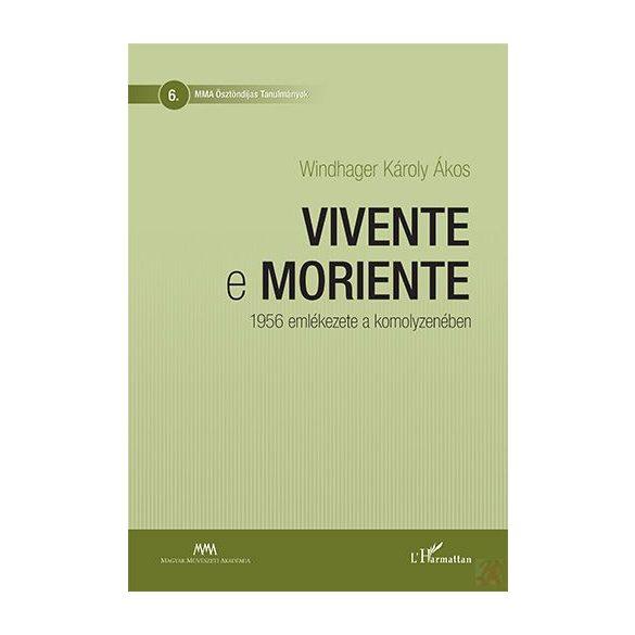 VIVENTE E MORIENTE – 1956 EMLÉKEZETE A KOMOLYZENÉBEN