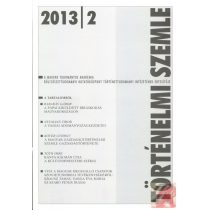 TÖRTÉNELMI SZEMLE 2013. évi 2. száma
