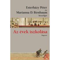 AZ ÉVEK ISZKOLÁSA - ESTERHÁZY PÉTER ÉS MARIANNA D. BIRNBAUM BESZÉLGET