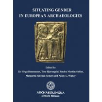 SITUATING GENDER IN EUROPEAN ARCHAEOLOGIES