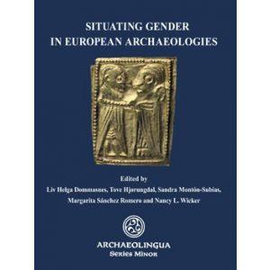 SITUATING GENDER IN EUROPEAN ARCHAEOLOGIES