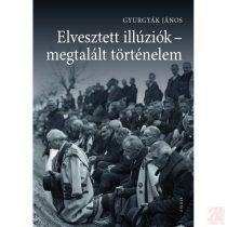 ELVESZTETT ILLÚZIÓK - MEGTALÁLT TÖRTÉNELEM