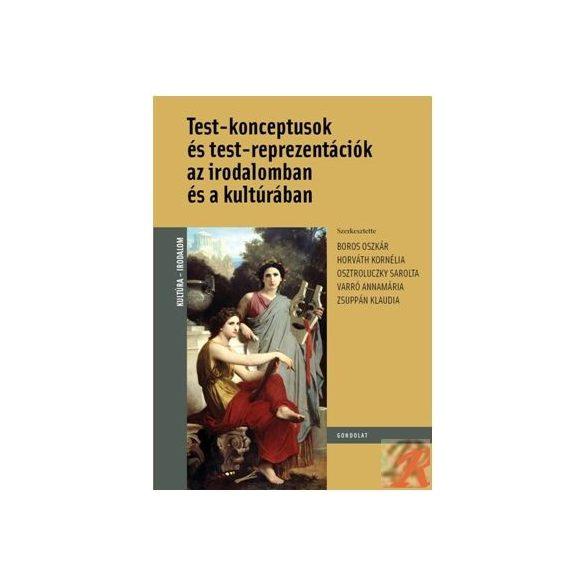 TEST-KONCEPTUSOK ÉS TESTREPREZENTÁCIÓK AZ IRODALOMBAN ÉS A KULTÚRÁBAN