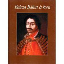 BALASSI BÁLINT ÉS KORA
