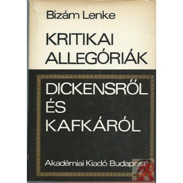 KRITIKAI ALLEGÓRIÁK DICKENSRŐL ÉS KAFKÁRÓL