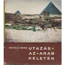 UTAZÁS AZ ARAB KELETEN