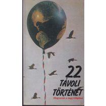 22 TÁVOLI TÖRTÉNET