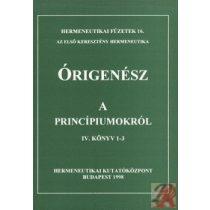 A PRINCÍPIUMOKRÓL - IV. KÖNYV 1-3.