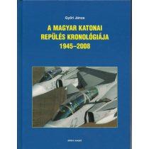 A MAGYAR KATONAI REPÜLÉS KRONOLÓGIÁJA 1945–2008