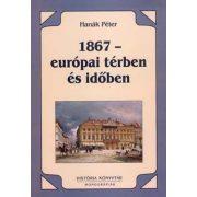 1867 – EURÓPAI TÉRBEN ÉS IDŐBEN