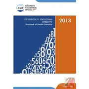 EGÉSZSÉGÜGYI STATISZTIKAI ÉVKÖNYV, 2013
