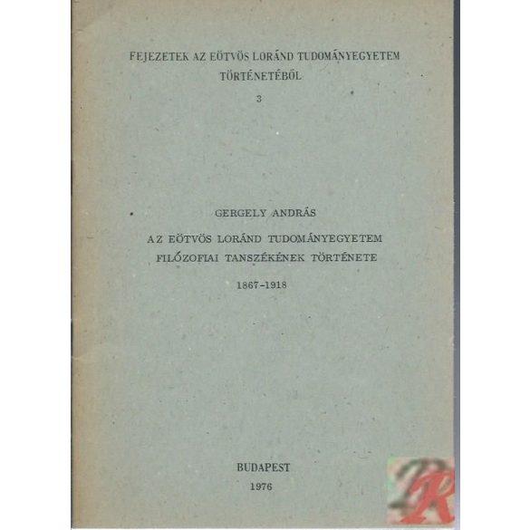 AZ EÖTVÖS LORÁND TUDOMÁNYEGYETEM FILOZÓFIAI TANSZÉKÉNEK TÖRTÉNETE 1867-1918