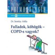 FULLADOK, KÖHÖGÖK - COPD-S VAGYOK?