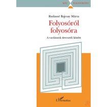 FOLYOSÓRÓL FOLYOSÓRA - A VARIÁNSOK ÚTVESZTŐI KÖZÖTT