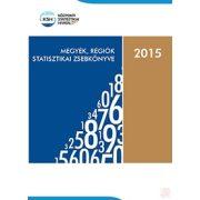 MEGYÉK, RÉGIÓK STATISZTIKAI ZSEBKÖNYVE, 2015