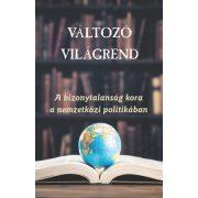 VÁLTOZÓ VILÁGREND
