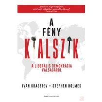 A FÉNY KIALSZIK - A LIBERÁLIS DEMOKRÁCIA VÁLSÁGÁRÓL