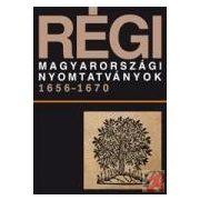 RÉGI MAGYARORSZÁGI NYOMTATVÁNYOK 1656-1670. 4. KÖTET