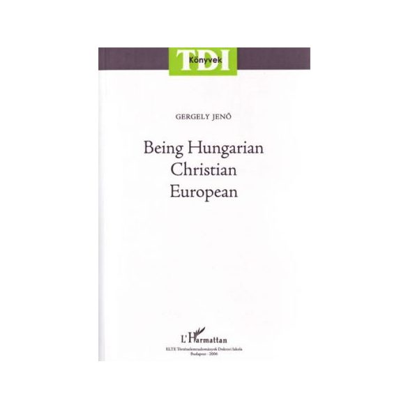 BEING HUNGARIAN - CHRISTIAN - EUROPEAN